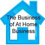 The business of at home business.com