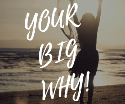 Your Big Why -Why do you want to start a home business